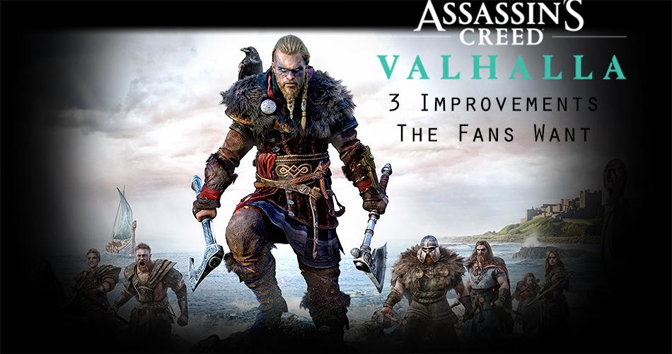 Assassin S Creed Valhalla 3 Improvements The Fans Want Indigo